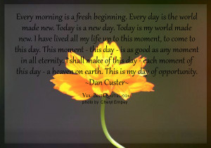 ... beginning every day is the world made new today is a new day today is