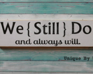 Handpainted Wedding Vow Renewal Fam ily Sign We Still Do and always ...