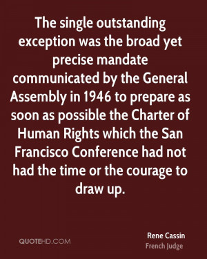 was the broad yet precise mandate communicated by the General Assembly ...