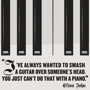 Elton John, quote, piano, keys, music
