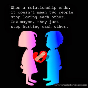 ... stop loving each other. Coz maybe, they just stop hurting each other
