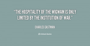 The hospitality of the wigwam is only limited by the institution of ...