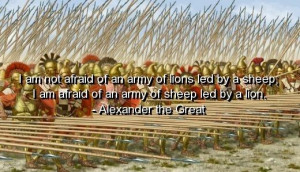 Alexander the great, quotes, sayings, army, lions, sheep, famous