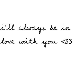 ll always be in love with you quote by alley
