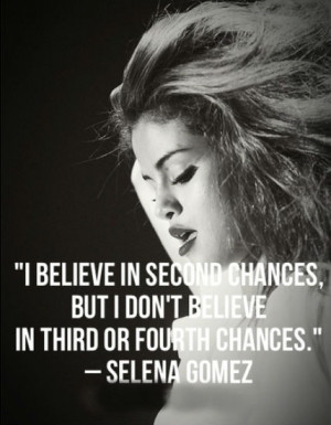 believe in second chances, but I don't believe in third or fourth ...