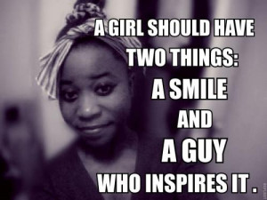 Quotes About Girls Smile A girl should have two things: