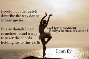 dance quotes i could not adequately describe the way dance makes me ...