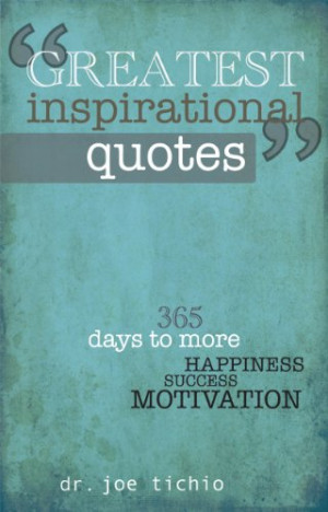 Greatest Inspirational Quotes: 365 days to more Happiness, Success ...