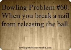 Bowling Problems. #bowling #humor More