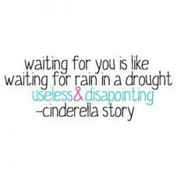 Waiting-for-you-is-like-waiting-for-rain-in-a-drought-useless-and ...