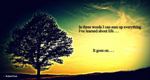 Robert Frost Quotes Life Goes
