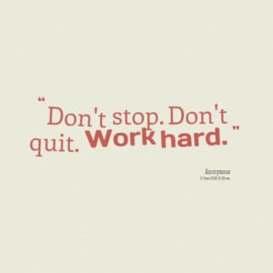 don t stop don t quit work hard quotes from karmela nebrija published ...