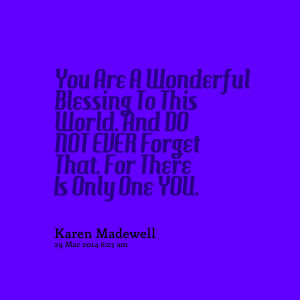 Quotes Picture: you are a wonderful blessing to this world and do not ...