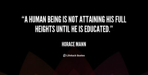 quote-Horace-Mann-a-human-being-is-not-attaining-his-270.png
