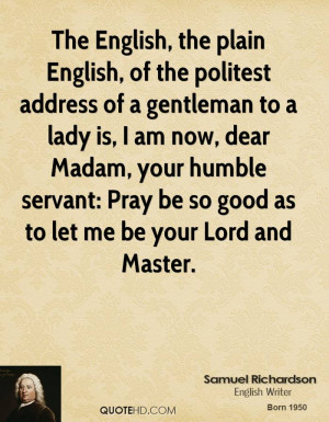 The English, the plain English, of the politest address of a gentleman ...
