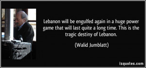 Lebanon will be engulfed again in a huge power game that will last ...