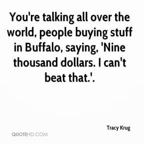 Tracy Krug You 39 re talking all over the world people buying stuff in
