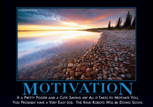 If a pretty poster and a cute saying are all it takes to motivate you ...