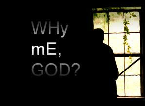 Why Me, God? - A Common Question