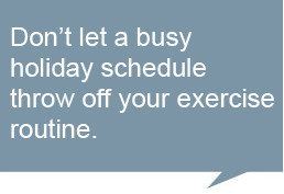 Give yourself a break. Between holiday parties, shopping, houseguests ...