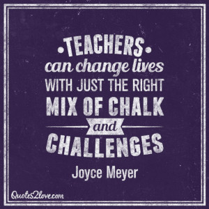 Teachers can change lives with just the right mix of chalk and ...