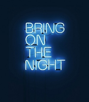 bring on the night, quotes, text, words