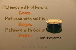 ... Patience With Self Is Hope Patience With God Is Faith - Faith Quote