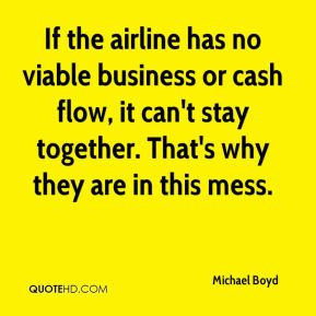 Michael Boyd - If the airline has no viable business or cash flow, it ...
