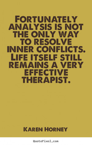 ... is not the only way to resolve inner.. Karen Horney life quotes