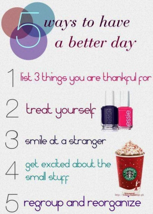 Ways to have a better day...