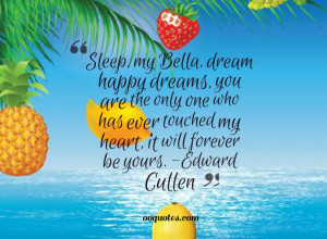 Sleep, my Bella, dream happy dreams, you are the only one who has ever ...