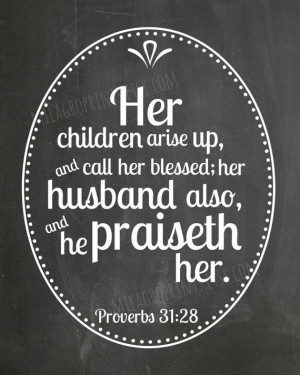 ... 31 bible quote CHALKBOARD Her chidlren husband call her blessed print