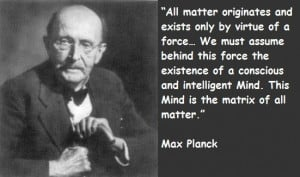 : Famous Quotes, Matter Originals, The Matrix, Exist, Max Planck ...