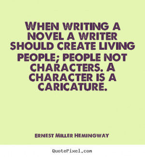 Motivational Quotes For Writing A Book ~ When writing a novel a writer ...