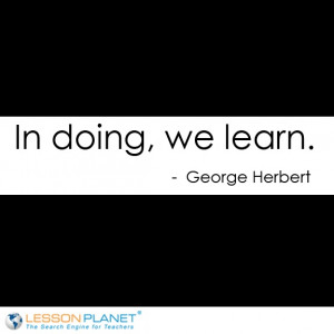 In doing, we learn.