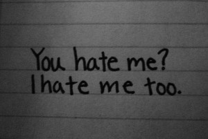 depression, hate, i hate me, me