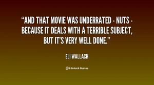 And that movie was underrated - Nuts - because it deals with a ...