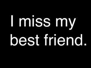 Miss My Best Friend Quotes Tumblr I Sooo Miss My Friends