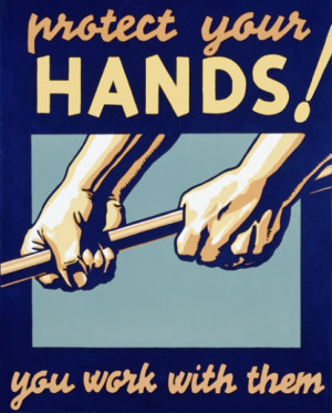 """Protect Your Hands You Work With Them """" ~ Safety Quote"""
