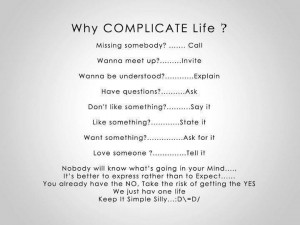 Why is life so complicated?