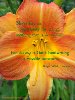 ... is God's handwriting - Emerson Quote :: 8/17 : AnExtraordinaryDay.net