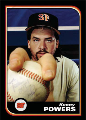 Kenny Powers: I'm F***ing Out.