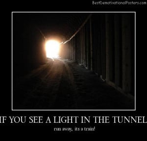 LIGHT-IN-THE-TUNNEL-Best-Demotivational-Posters.jpg