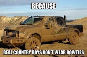 ... Country Boys, A Real Man, Country Girls, Country Quotes, Bowties