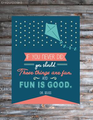 Fun is Good Free Dr Seuss Printable