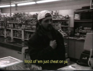 Clerks Quotes Lasagna ~ Most of 'em just cheat on you | MOVIE QUOTES ...