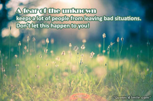 fear of the unknown keeps a lot of people from leaving bad ...