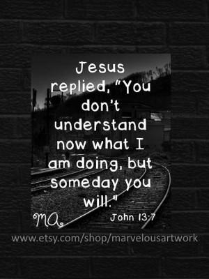 Black and White John 13:7, Framed Quote Print, Printable Art, Artwork ...