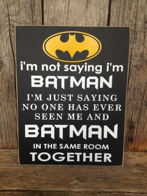 Batman Sayings And Quotes...
