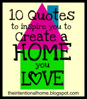 10 Quotes to Inspire You to Create a Home You Love